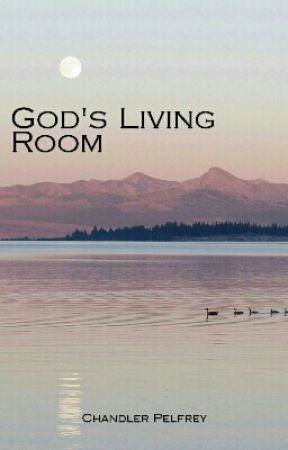 God's Living Room by ChandlerPelfrey