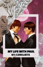 My life with Paul by eliabeths
