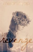 A Dolly Revenge by melanieyapp