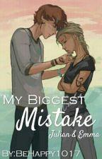 Julian & Emma: My Biggest Mistake by BeHappy1017