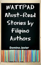 Wattpad Must-Read Stories by Filipino Authors by dominojavier