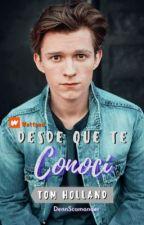 Desde Que Te Conoci//tom Holland by DennisMendesHolland