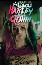 All about Harley Quinn by mrveldc