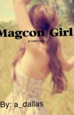 The Magcon Girl (A FanFiction) by a_dallas94