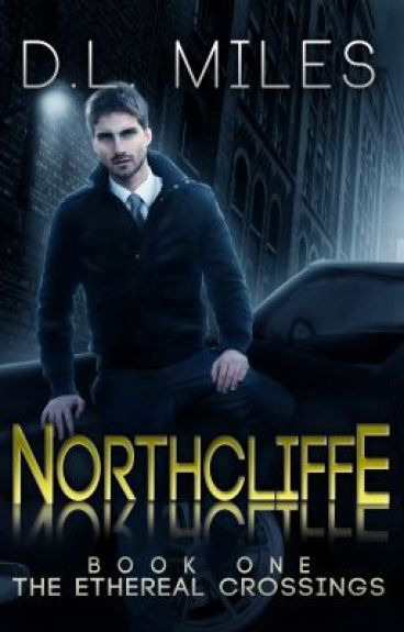 Northcliffe (The Ethereal Crossings, #3) by dlmiles