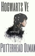 Hogwarts Ve Potterhead Olmak by potterheadjl