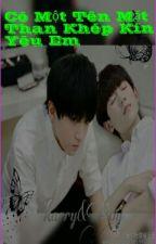 (Chuyển Ver/kaiyuan) Có một Tên Mặt Than Khép Kín Yêu Em by TBGTTVTCH