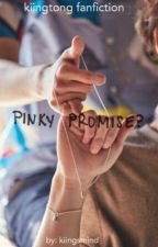 Pinky Promise? || kiingtong by kiingtongue