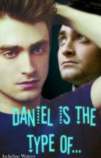 Daniel Radcliffe Is The Type Of... by JackeDreamingFairy