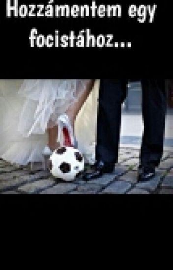 Hozzámentem egy focistához...