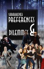 Prefecences & Dilemmes by Sarahkey83