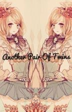 Another Pair Of Twins (Ouran FanFic) by skittlesarethebest