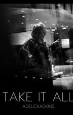 take it all by adelexadkins