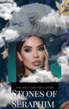 The Wolf-God Pupulation: Stones of Seraphim  by BonbonLove