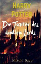 Harry Potter und die Tochter des dunklen Lords  by Mizuki_Sayo