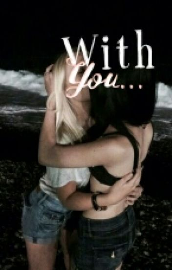 With You ... ||Wattys2016/17