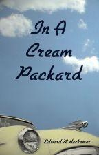 In A Cream Packard by ERHackemer