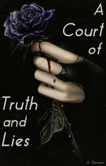 A Court of Truth and Lies
