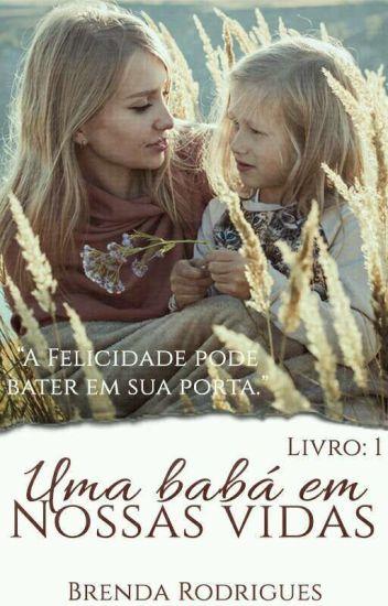 """""""Uma Babá Em Nossas Vidas""""- Livro 1( EM REVISÃO)"""