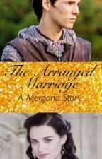 The Arranged Marriage by Fangirl1901