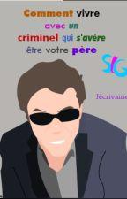 SLG-Comment vivre avec un criminel qui s'avère être votre père by Jecrivaine