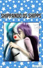 Shippando Os Shipps by YukiNoragami87