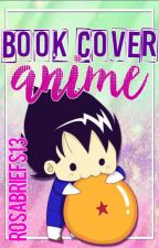 Book Cover Anime (Cerrado temporalmente) by Rosa_Briefs13
