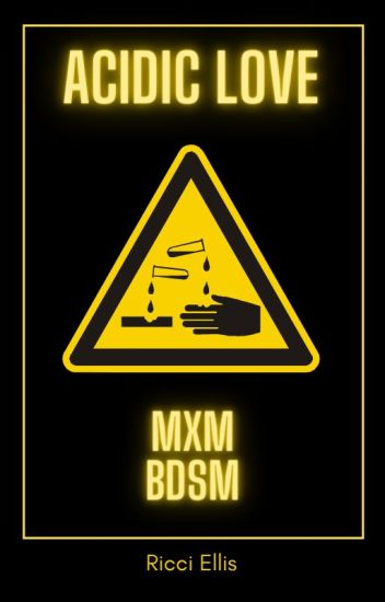 Acidic Love (MXM BDSM)