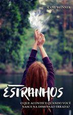 Estranhos by camibrenner