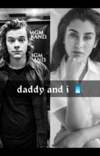 Daddy and I h.s. (Discontinued)  by Tomlinsongirl03