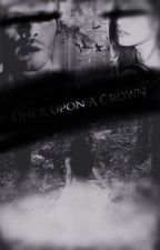 Upon A Crown- Klayley Fanfiction  by AmaraDemarie