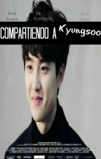 Compartiendo A Kyungsoo | «Kaisoo» «Sesoo» by Meowssi
