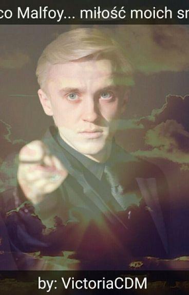 Draco Malfoy... miłość moich snów.