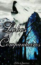 Lobos Companheiros!!!  Romance Gay by ella_Queiroz