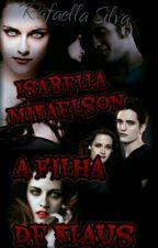 Isabella Mikaelson, A Filha De Klaus by Raffaah_Fernandes