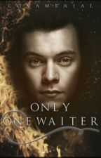 Only One Waiter  | H.s. by covamerial