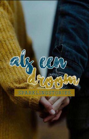 Als een Droom | ✓ by _SparklingStories_