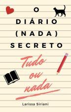 O Diário (nada) Secreto - vol.4 by LarissaSiriani