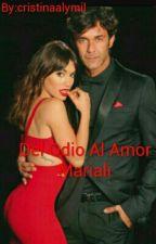 Del Odio Al Amor Mariali  EDITANDO  by cristinaalymil