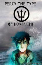 Percy Jackson The Type of boyfriend  by xFreaky-Bunnyx