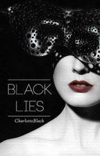 Black Lies (on hold- writers block) by Charlotteblack