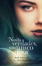 Novas Verdades, Um Único Amor (ficou completo até 19/12/2016 p/  lcto cm e-book) by EESoviersovski