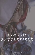 The King of the Battlefield  HIATUS by Jyakki