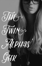 The Twin Alpha's Geek by rebas017