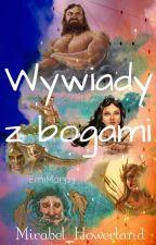 Wywiady Z Bogami. by Mirabel_Howerland