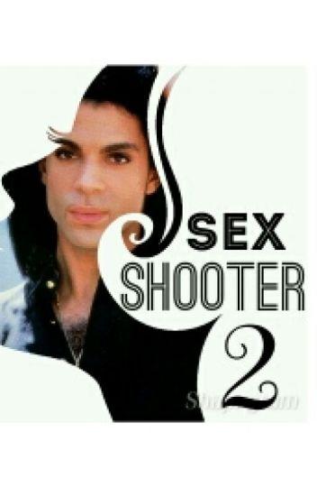 Sex Shooter: BOOK 2
