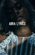 • abra lyrics • by respelling