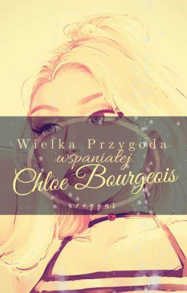 Wielka Przygoda Wspaniałej Chloe Bourgeois | Miraculous