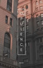 OPULENCE ✔️ by cileatte