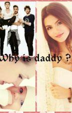 Why is Daddy? ( 1D ) by renatarennykaickova